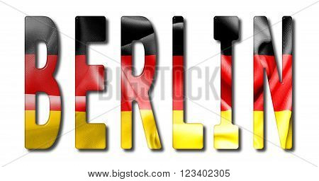 Berlin word with a bevelled German flag texture on an isolated white background with a clipping path with and without shadows