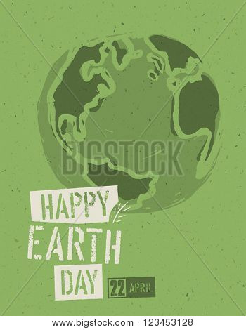 Happy Earth Day Poster. Symbolic Earth illustration on the green toned recycled paper texture. 22 April.