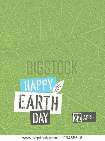 Happy Earth Day. Poster template with free space for text or image. Green leaf veins texture on the toned recycled paper texture. 22 April.