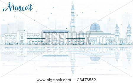 Outline Muscat Skyline with Blue Buildings and Reflections. Vector illustration. Business Travel and Tourism Concept with Historic Buildings. Image for Presentation Banner Placard and Web Site.