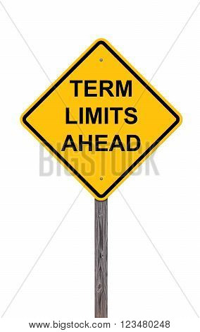 Caution Sign Isolated On White - Term Limits Ahead