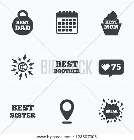 Calendar, like counter and go to web icons. Best mom and dad, brother and sister icons. Weight and cupcake signs. Award symbols. Location pointer.