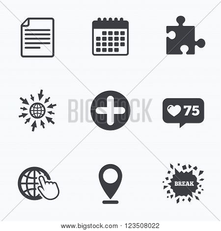 Calendar, like counter and go to web icons. Plus add circle and puzzle piece icons. Document file and globe with hand pointer sign symbols. Location pointer.