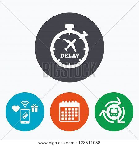Delayed flight sign icon. Airport delay timer symbol. Airplane icon. Mobile payments, calendar and wifi icons. Bus shuttle.