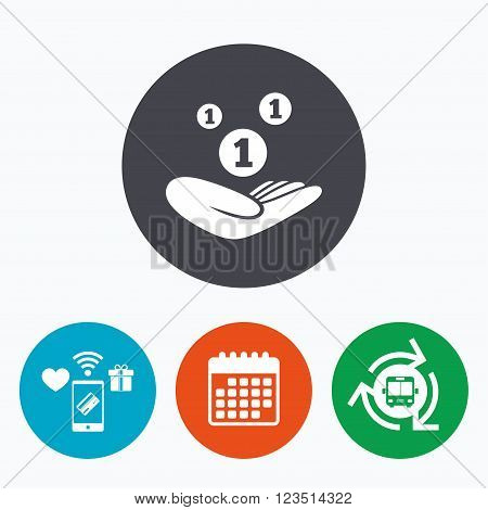 Donation hand sign icon. Hand holds coins. Charity or endowment symbol. Human helping hand palm. Mobile payments, calendar and wifi icons. Bus shuttle.