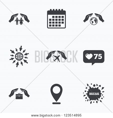Calendar, like counter and go to web icons. Hands insurance icons. Human life insurance symbols. Travel flight baggage symbol. World globe sign. Location pointer.