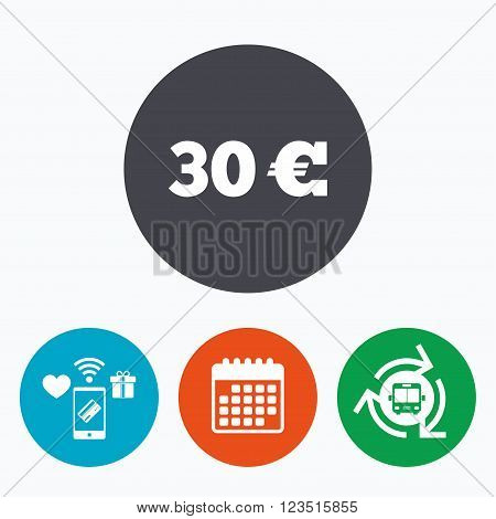 30 Euro sign icon. EUR currency symbol. Money label. Mobile payments, calendar and wifi icons. Bus shuttle.