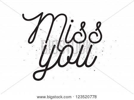 Miss You Inscription. Greeting Card With Calligraphy. Hand Drawn Design. Black And White.