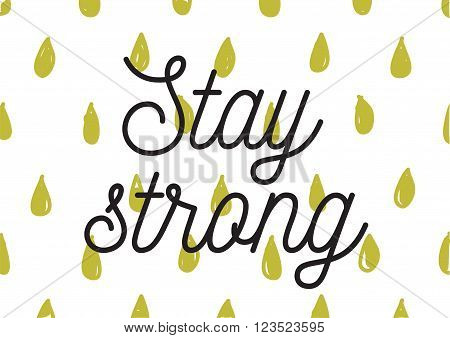 Stay Strong Inscription. Greeting Card With Calligraphy. Hand Drawn Design. Black And White.