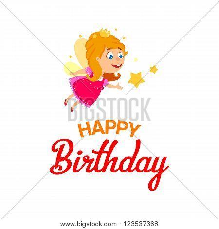 Happy Birthday Princess greeting card. Little fairy girl for baby Happy Birthday greetings. Magic stars. Fantasy fairy character. Cartoon fairy for girls birth. Birthday card with text greetings.