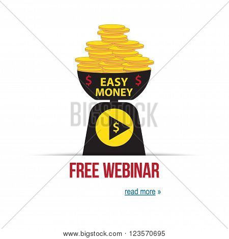 Concept of easy money. Money business success on the libra. webinar design, vector illustration. Vector webinar concept in flat style, online education