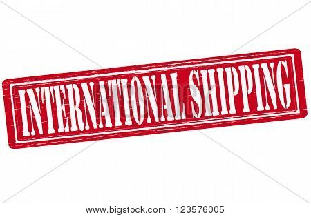 Stamp with text international shipping inside vector illustration