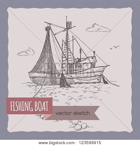 Fishing boat with nets sketch. Great for travel ads and brochures, fishing and seafood illustrations.