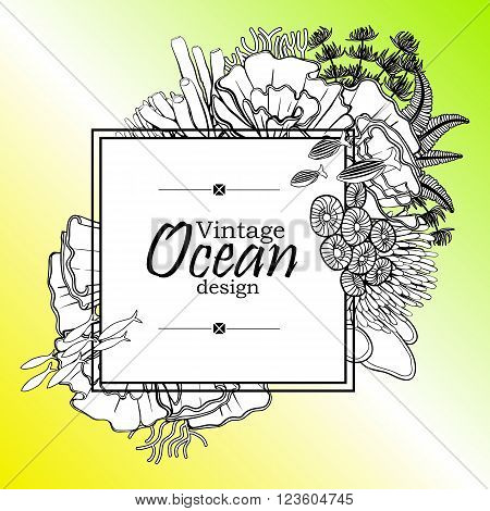 Vintage graphic card with ocean flora and fauna with square frame.  Fish, seashells, seaweed and corals drawn in line art style on yellow-green background. Coloring book page design