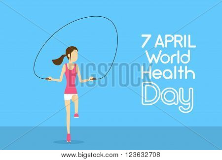 Sport Fitness Girl Jump Skipping Rope Physical Training World Health Day 7 April Holiday Flat Vector Illustration