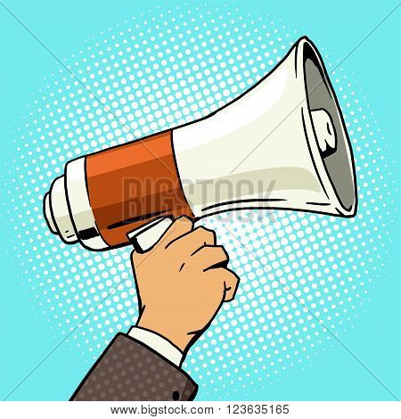 Megaphone in hand pop art style vector illustration. Loudspeaker in hand. Comic book style imitation. Vintage retro style. Conceptual illustration