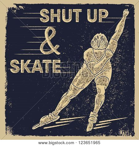 Vector illustration of shut up and skate. Summer roller skate sport brochure, flyer and banner. Prints design, t-shirt print.