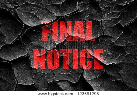 Grunge cracked Final notice sign with some soft smooth lines