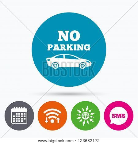 Wifi, Sms and calendar icons. No parking sign icon. Private territory symbol. Go to web globe.