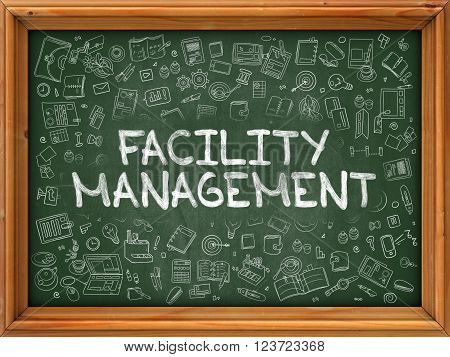 Green Chalkboard with Hand Drawn Facility Management with Doodle Icons Around. Line Style Illustration.