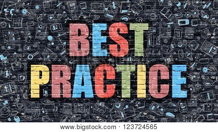 Best Practice Concept. Modern Illustration. Multicolor Best Practice Drawn on Dark Brick Wall. Doodle Icons. Doodle Style of Best Practice Concept. Best Practice on Wall.