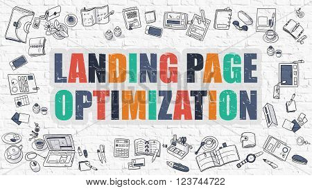Landing Page Optimization. Landing Page Optimization Drawn on White Wall. Doodle Design Style of Landing Page Optimization. Line Style Illustration. White Brick Wall.