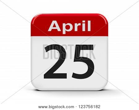 Calendar web button - Twenty Fifth of April - International DNA Day and World Malaria Day three-dimensional rendering