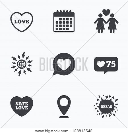 Calendar, like counter and go to web icons. Lesbians couple sign. Speech bubble with heart icon. Female love female. Heart symbol. Location pointer.