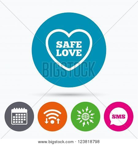 Wifi, Sms and calendar icons. Safe love sign icon. Safe sex symbol. Go to web globe.