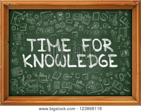 Time for Knowledge - Hand Drawn on Green Chalkboard with Doodle Icons Around. Modern Illustration with Doodle Design Style.