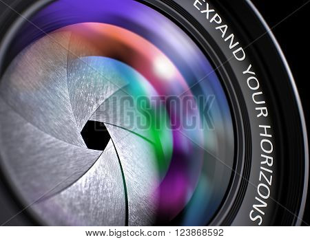 Expand Your Horizons Written on a Lens of Camera. Closeup View, Selective Focus, Lens Flare Effect. Front Glass of Camera Lens with Bright Colored Flares. Expand Your Horizons Concept. 3D.
