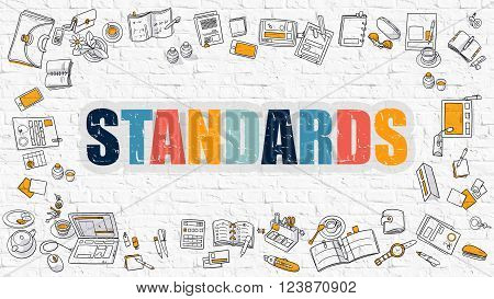 Standards Concept. Modern Line Style Illustration. Multicolor Standards Drawn on White Brick Wall. Doodle Icons. Doodle Design Style of  Standards Concept.