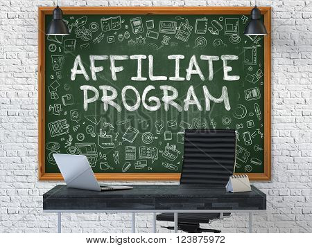 Affiliate Program - Handwritten Inscription by Chalk on Green Chalkboard with Doodle Icons Around. Business Concept in the Interior of a Modern Office on the White Brick Wall Background. 3D.