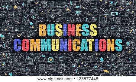 Multicolor Concept - Business Communications on Dark Brick Wall with Doodle Icons. Business Communications Business Concept. Business Communications on Dark Wall.
