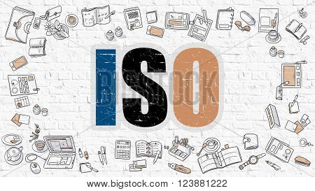 ISO - International Organization Standardization. Multicolor Inscription on White Brick Wall with Doodle Icons Around. Modern Style Illustration with Doodle Design Icons. ISO on Brickwall Background.