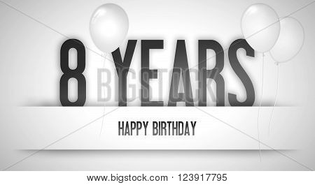 Happy Birthday Card Sign - Balloons - Banner - Anniversary - 8 Years Greetings - Illustration