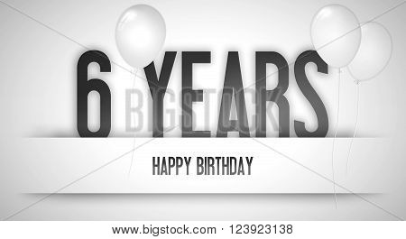 Happy Birthday Card Sign - Balloons - Banner - Anniversary - 6 Years Greetings - Illustration