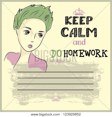 Keep calm and do your homework design teenager face and place for text vector