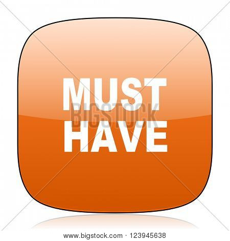 must have orange square glossy web icon