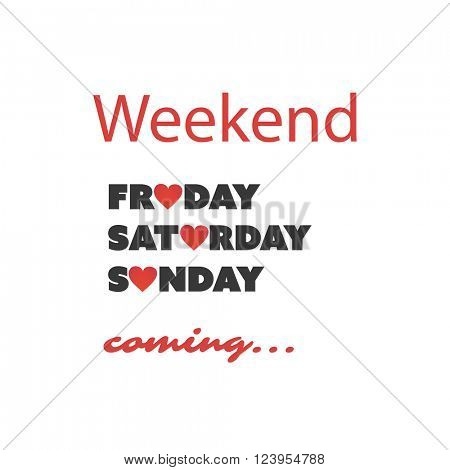 Weekend's Coming Banner With Days And Hearts