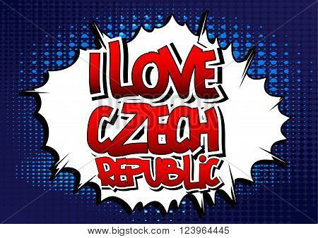 I Love Czech Republic - Comic book style word on comic book abstract background.