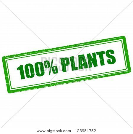 Rubber stamp with text one hundred percent plants inside vector illustration`