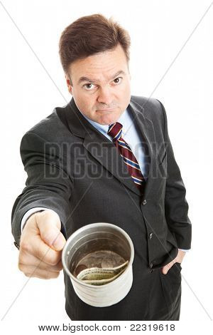 Unemployed businessman with a tin cup, begging for change.  Isolated on white.