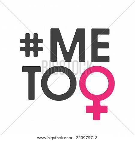 poster of Me Too social movement hashtag against sexual assault and harassment. Vector illustration isolated on white background. Perfect to use for print layouts, web banners design and other creative projects