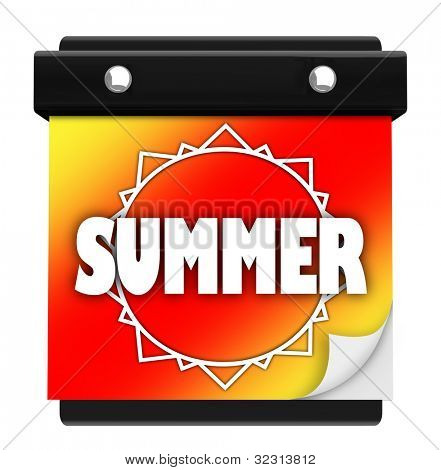 The word Summer on an orange, red and yellow background with a sun on the tearawy page of a wall calendar with pages you turn to change the date or day, symbolizing the start of a hot new season