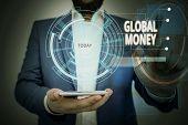Conceptual Hand Writing Showing Global Money. Business Photo Showcasing International Finance World  poster