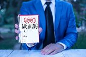 Text Sign Showing Good Morning. Conceptual Photo A Conventional Expression At Meeting Or Parting In  poster