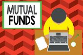 Word Writing Text Mutual Funds. Business Concept For An Investment Program Funded By Shareholders In poster