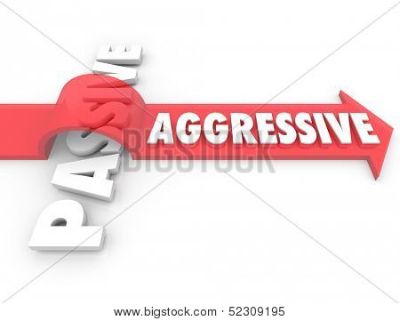 An arrow with the word Aggressive jumps over the term Passive to illustrate the power and strength of an active, positive attitude over a demeanor of laziness or inaction