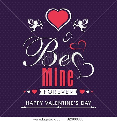 Beautiful greeting card design with hearts and text Be Mine Forever for Happy Valentines Day celebration.